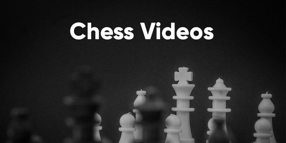 Chess Videos